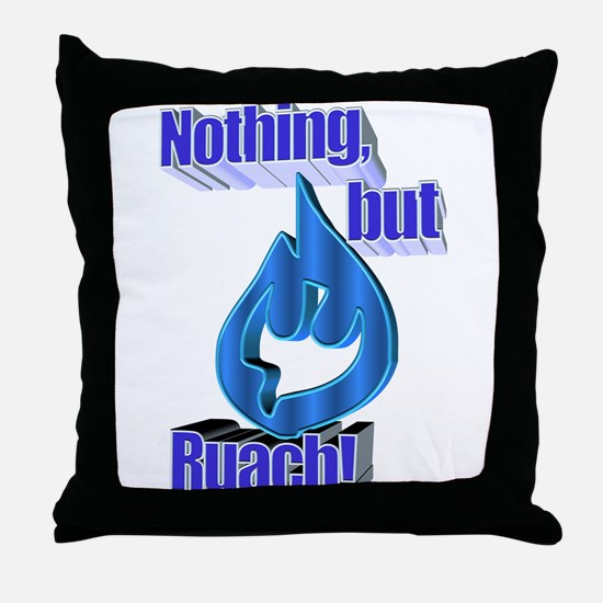 Nothing, but Ruach! Throw Pillow