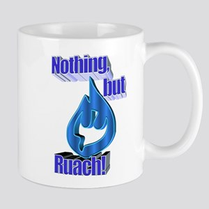 Nothing, but Ruach! Mug
