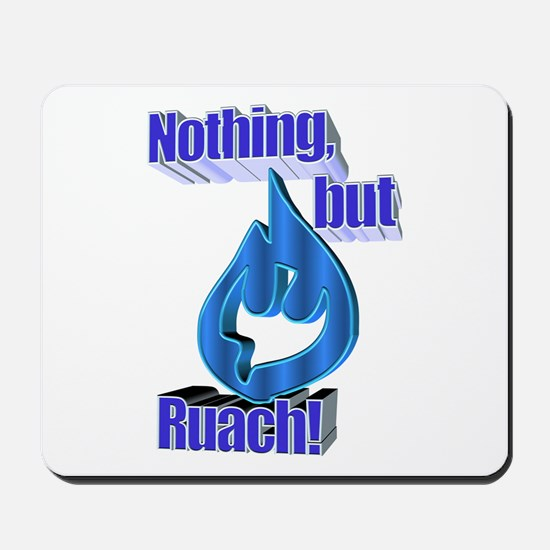 Nothing, but Ruach! Mousepad