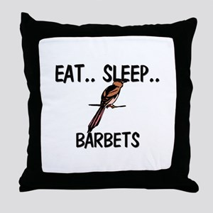 Eat ... Sleep ... BARBETS Throw Pillow
