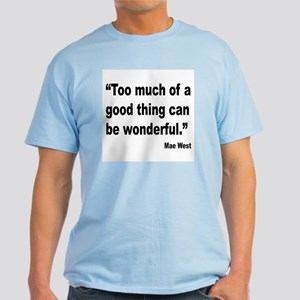 Mae West Good Thing Quote Light T-Shirt