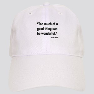 Mae West Good Thing Quote Cap
