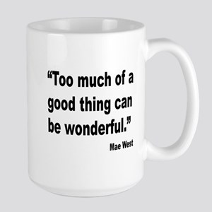 Mae West Good Thing Quote Large Mug