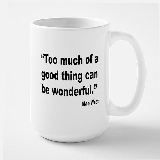 Mae West Good Thing Quote Large Mug