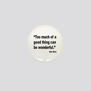 Mae West Good Thing Quote Mini Button