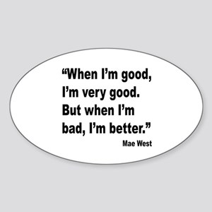 Mae West Better Bad Quote Oval Sticker