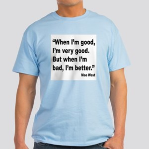 Mae West Better Bad Quote Light T-Shirt