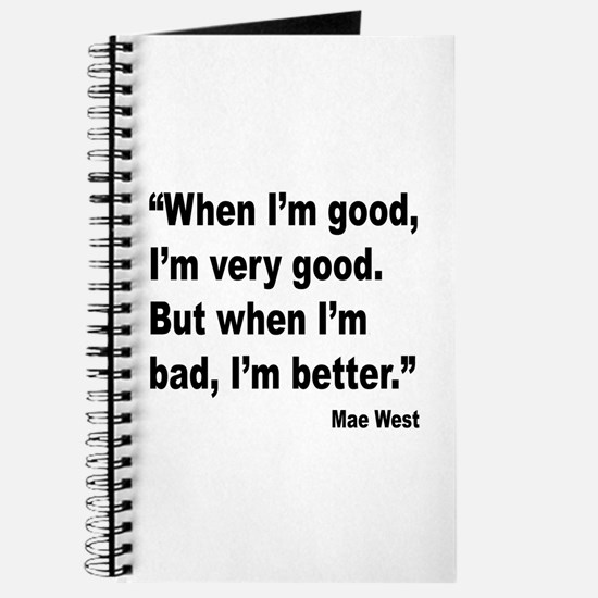 Mae West Better Bad Quote Journal