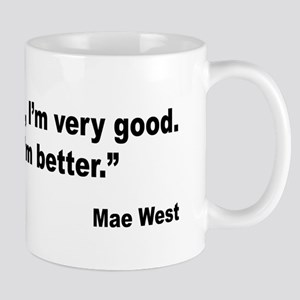 Mae West Better Bad Quote Mug