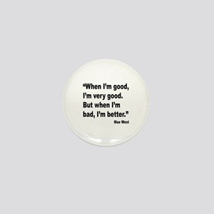 Mae West Better Bad Quote Mini Button