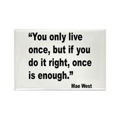 Mae West Live Right Quote Rectangle Magnet