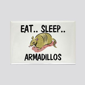 Eat ... Sleep ... ARMADILLOS Rectangle Magnet