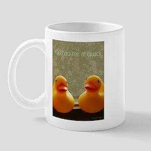 You Had Me At Quack Mug