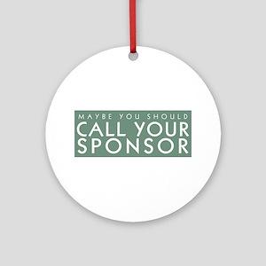 Call Your Sponsor Ornament (Round)