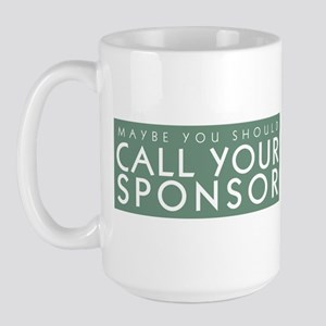 Call Your Sponsor Large Mug