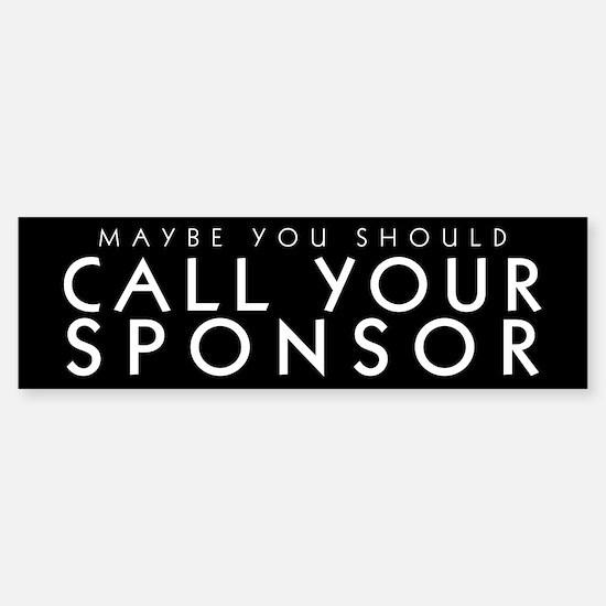 Call Your Sponsor Bumper Bumper Bumper Sticker