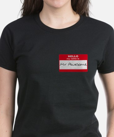 My Name Is Mr Awesome Women's Dark T-Shirt