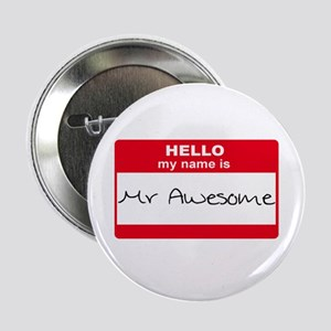 """My Name Is Mr Awesome 2.25"""" Button"""