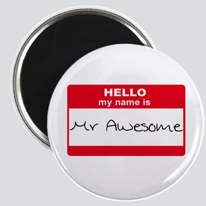 My Name Is Mr Awesome Magnet
