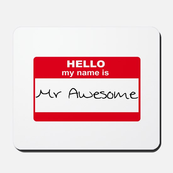 My Name Is Mr Awesome Mousepad