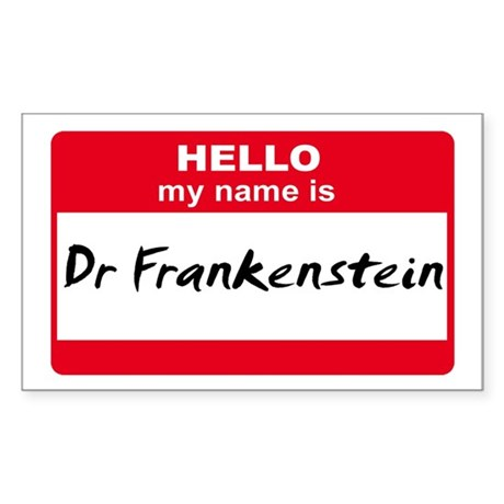 My Name Is Dr Frankenstein Rectangle Sticker