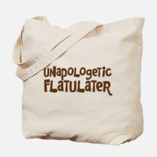 UNAPOLOGETIC FLATULATER Tote Bag
