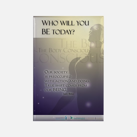 Who will you BE? Rectangle Magnet