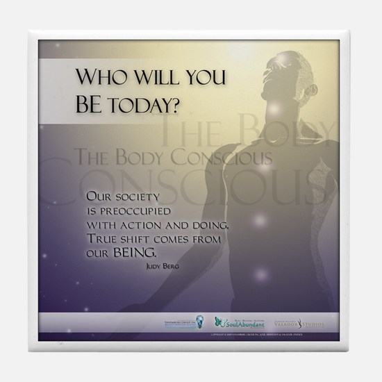 Who will you BE? Tile Coaster