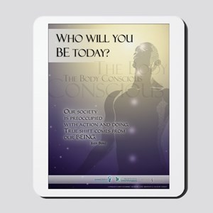Who will you BE? Mousepad