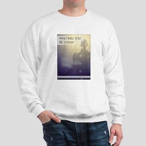 Who will you BE? Sweatshirt