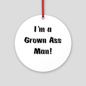 Grown Ass Man Ornament (Round)