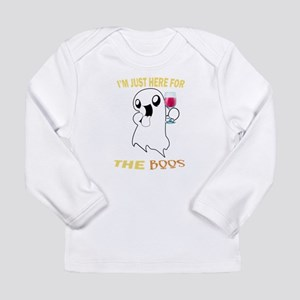 Just here for the boos Long Sleeve T-Shirt