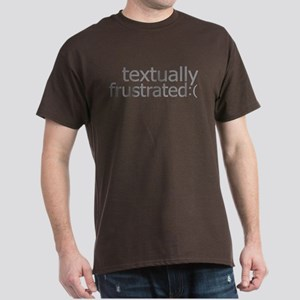 textually frustrated Dark T-Shirt