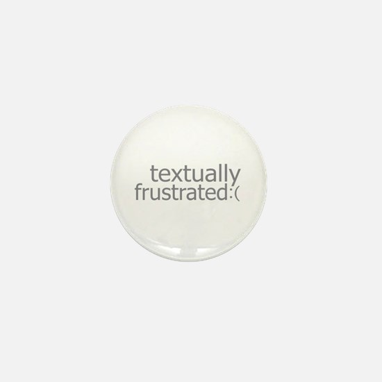 textually frustrated Mini Button