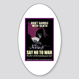 Say no to war Oval Sticker