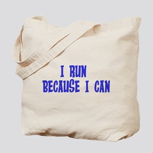 I Run Because I Can Tote Bag