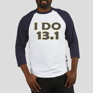 I Do 13.1 Baseball Jersey