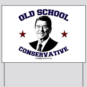 Old School Conservative Yard Sign