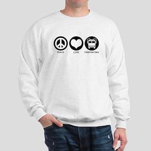 Peace Love Firefighting Sweatshirt