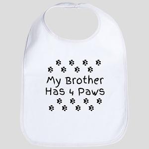 My Brother Has 4 Paws. Baby Bib