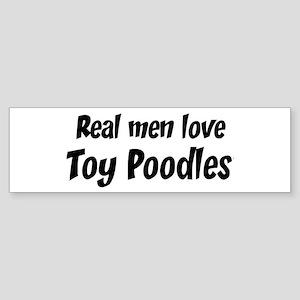Men have Toy Poodles Bumper Sticker