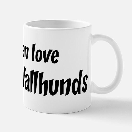 Men have Swedish Vallhunds Mug