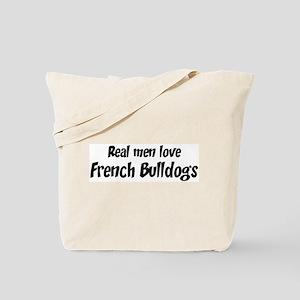 Men have French Bulldogs Tote Bag