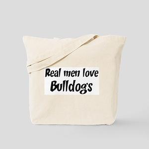 Men have Bulldogs Tote Bag