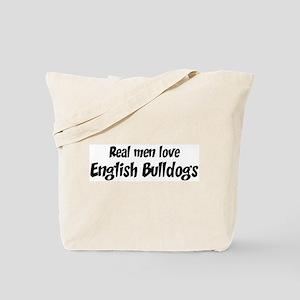 Men have English Bulldogs Tote Bag
