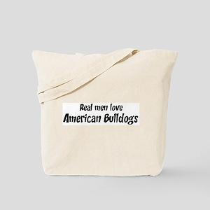Men have American Bulldogs Tote Bag