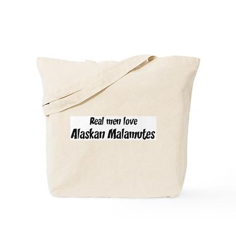 Men have Alaskan Malamutes Tote Bag