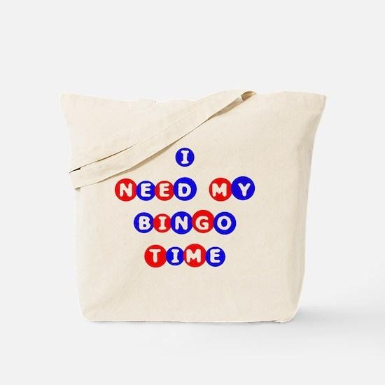 I Need My Bingo Time Tote Bag