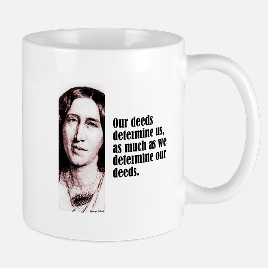 "Eliot ""Deeds Determine"" Mug"