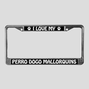I Love My Perro Dogo Mallorquins License Frame
